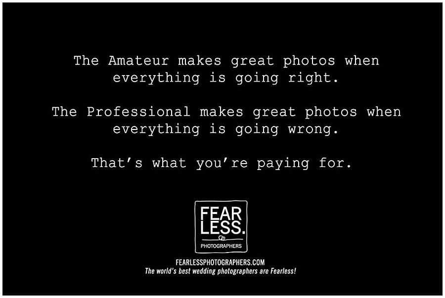 Fearless wedding photographers Quote Spruch Zitat über professionelle Hochzeitsfotografen